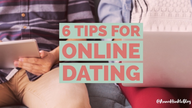 6 Tips For Online Dating