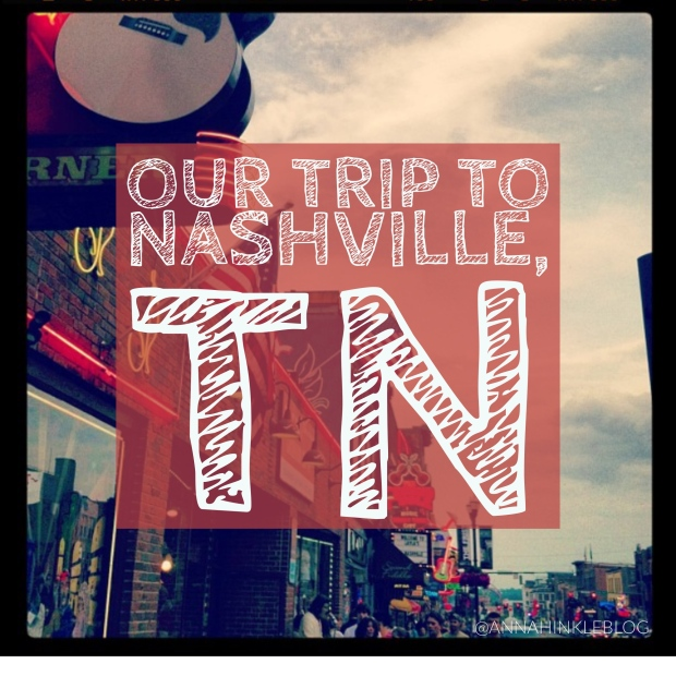 Our trip to Nashville, TN