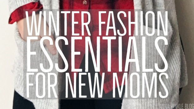 Winter Fashion Essentials For New Moms